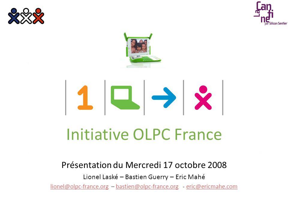 Présentation du Mercredi 17 octobre 2008 Lionel Laské – Bastien Guerry – Eric Mahé lionel@olpc-france.orglionel@olpc-france.org – bastien@olpc-france.