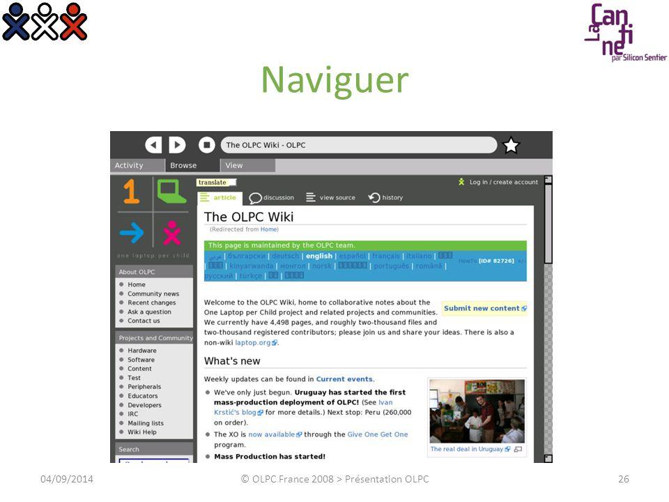 Naviguer 04/09/2014© OLPC France 2008 > Présentation OLPC26