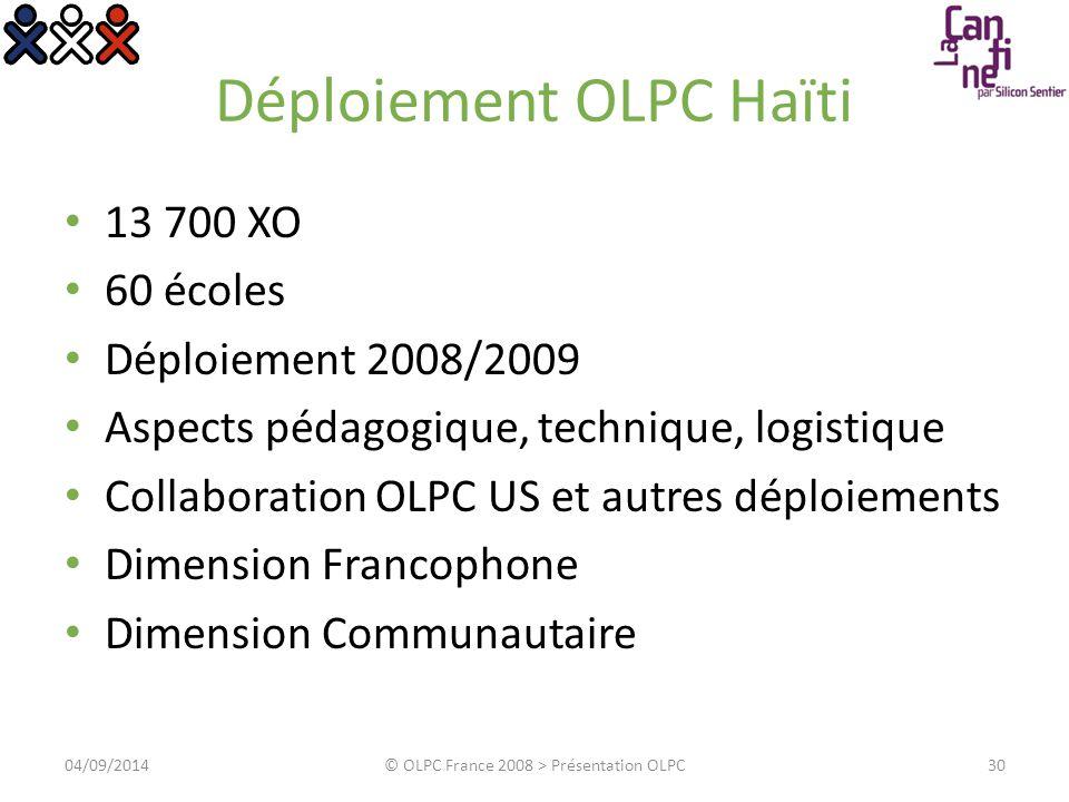 Déploiement OLPC Haïti 13 700 XO 60 écoles Déploiement 2008/2009 Aspects pédagogique, technique, logistique Collaboration OLPC US et autres déploiemen
