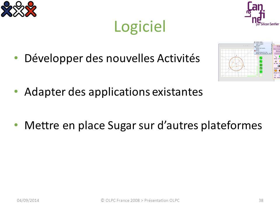 Logiciel Développer des nouvelles Activités Adapter des applications existantes Mettre en place Sugar sur d'autres plateformes 04/09/2014© OLPC France