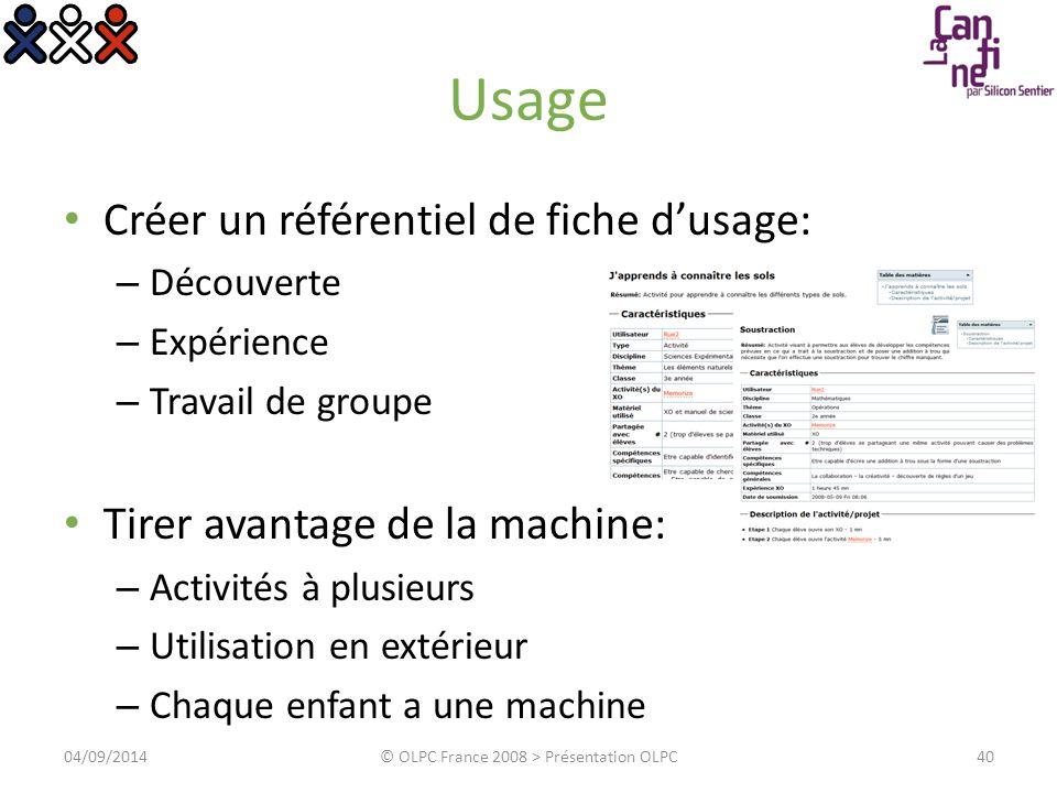Usage Créer un référentiel de fiche d'usage: – Découverte – Expérience – Travail de groupe Tirer avantage de la machine: – Activités à plusieurs – Uti