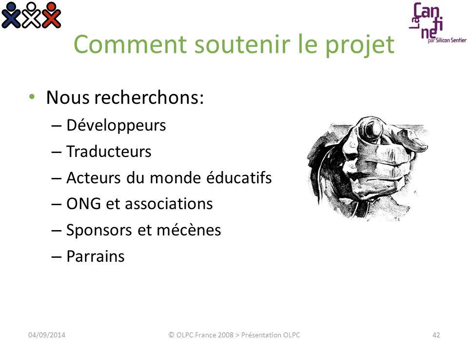 Comment soutenir le projet Nous recherchons: – Développeurs – Traducteurs – Acteurs du monde éducatifs – ONG et associations – Sponsors et mécènes – P