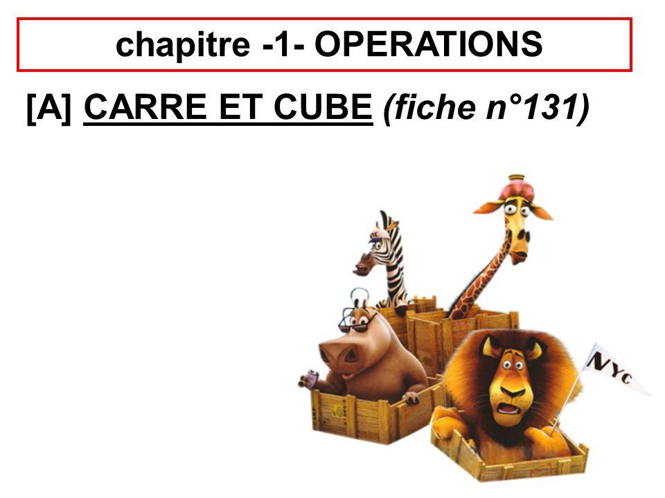 chapitre -1- OPERATIONS [A] CARRE ET CUBE (fiche n°131) jeudi 4 septembre 2014