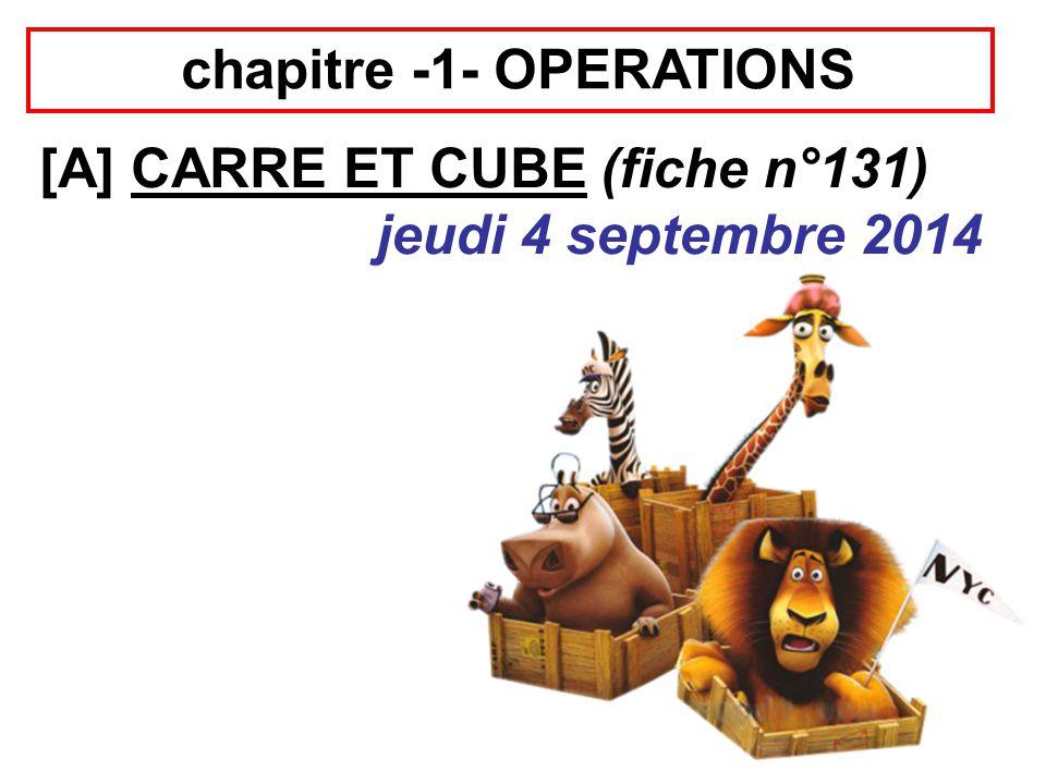 chapitre -1- OPERATIONS [A] CARRE ET CUBE (fiche n°131) jeudi 4 septembre 2014  carrelage  rubikscube  exercices  Page 252