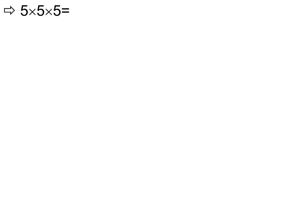  5  5  5=
