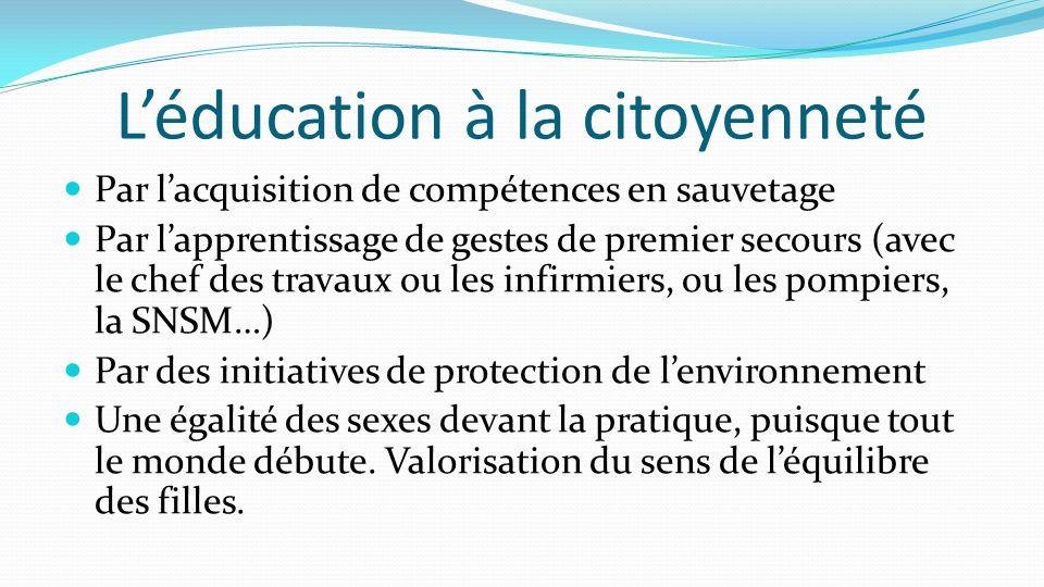 L'éducation à la citoyenneté Par l'acquisition de compétences en sauvetage Par l'apprentissage de gestes de premier secours (avec le chef des travaux