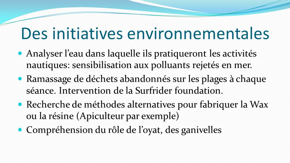 Des initiatives environnementales Analyser l'eau dans laquelle ils pratiqueront les activités nautiques: sensibilisation aux polluants rejetés en mer.