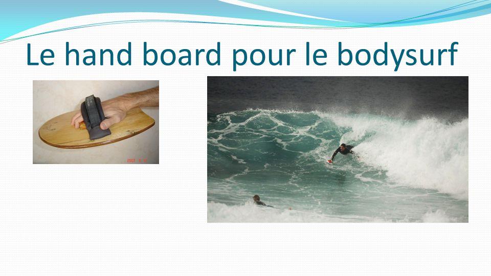 Le hand board pour le bodysurf