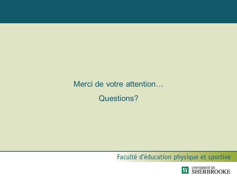 Merci de votre attention… Questions?
