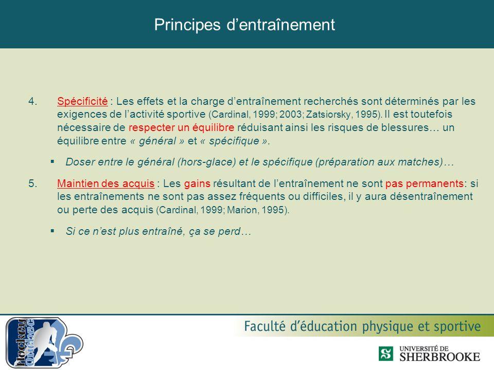 Principes d'entraînement 4.Spécificité : Les effets et la charge d'entraînement recherchés sont déterminés par les exigences de l'activité sportive (C