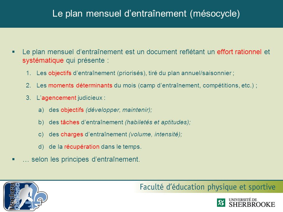 Le plan mensuel d'entraînement (mésocycle)  Le plan mensuel d'entraînement est un document reflétant un effort rationnel et systématique qui présente