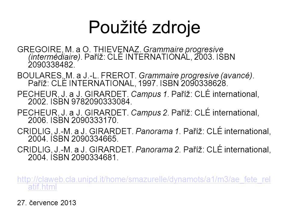27.července 2013 Použité zdroje GREGOIRE, M. a O.