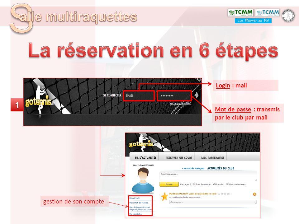 Login : mail Mot de passe : transmis par le club par mail gestion de son compte