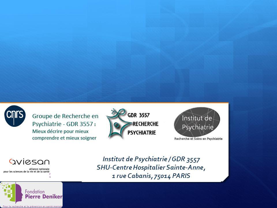 Institut de Psychiatrie / GDR 3557 SHU-Centre Hospitalier Sainte-Anne, 1 rue Cabanis, 75014 PARIS