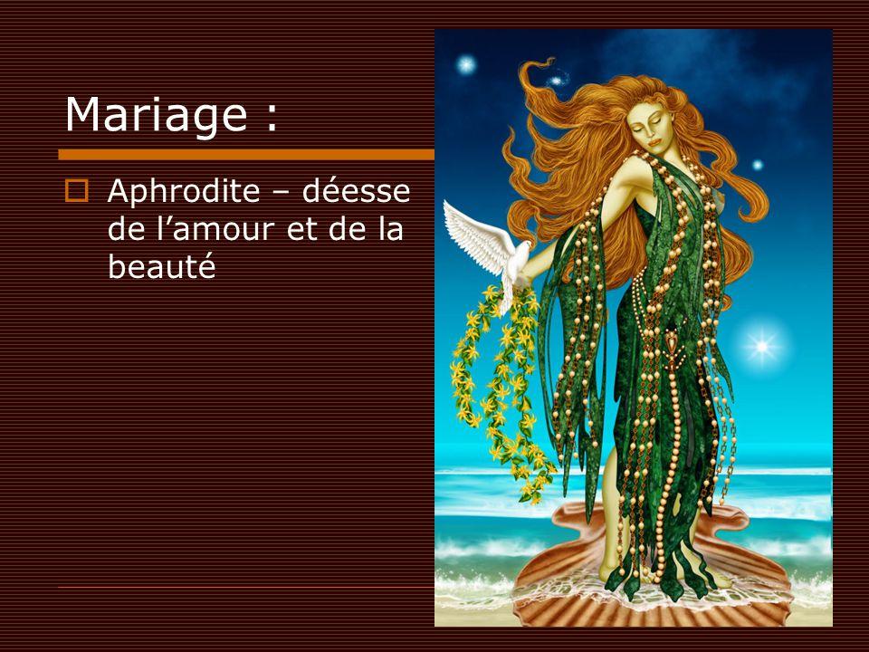 Mariage :  Aphrodite – déesse de l'amour et de la beauté
