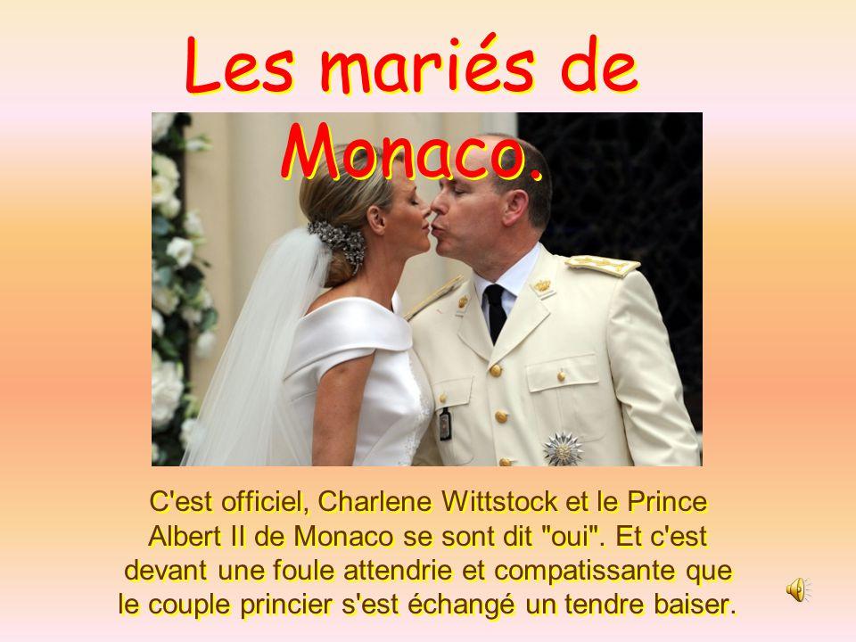 C est officiel, Charlene Wittstock et le Prince Albert II de Monaco se sont dit oui .