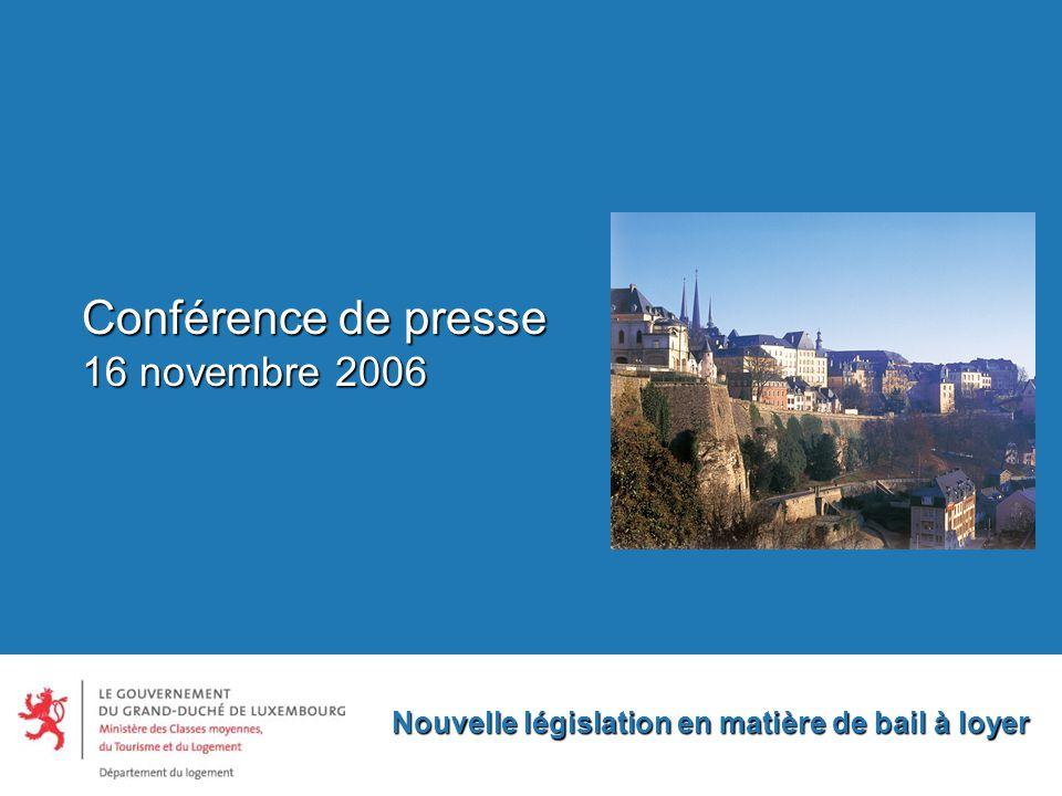 Nouvelle législation en matière de bail à loyer Conférence de presse 16 novembre 2006