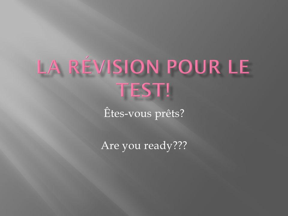 Êtes-vous prêts? Are you ready???