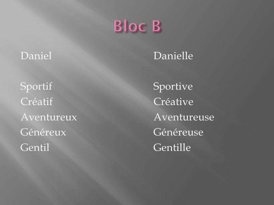 DanielDanielle SportifSportive CréatifCréative AventureuxAventureuse GénéreuxGénéreuse GentilGentille
