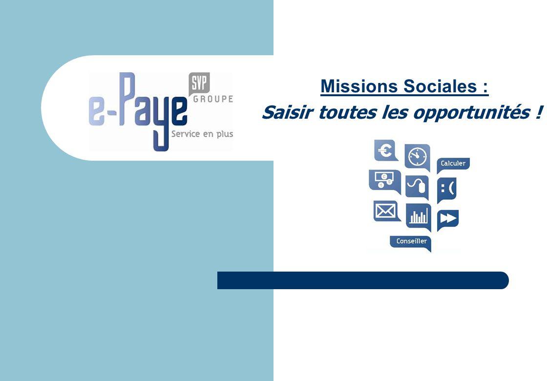 Saisir toutes les opportunités ! Missions Sociales :