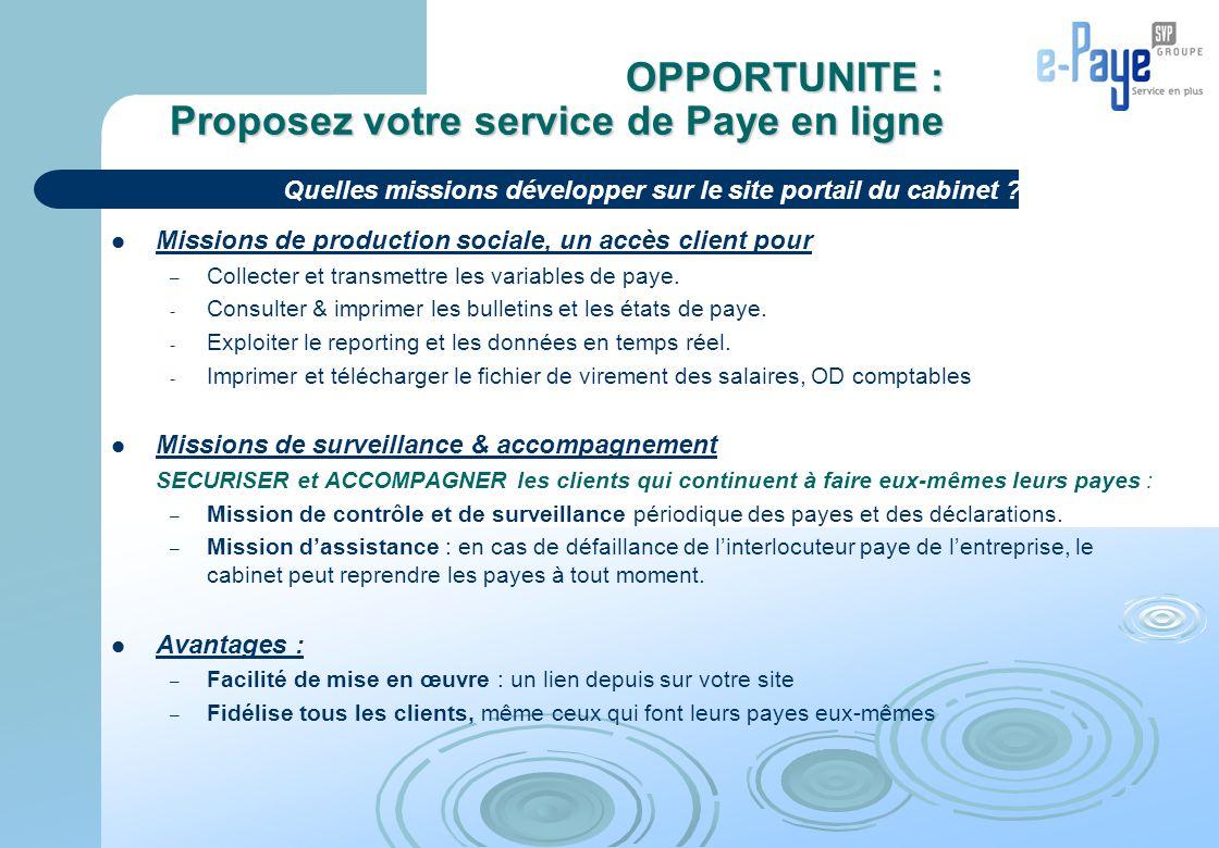 OPPORTUNITE : Proposez votre service de Paye en ligne Missions de production sociale, un accès client pour – Collecter et transmettre les variables de