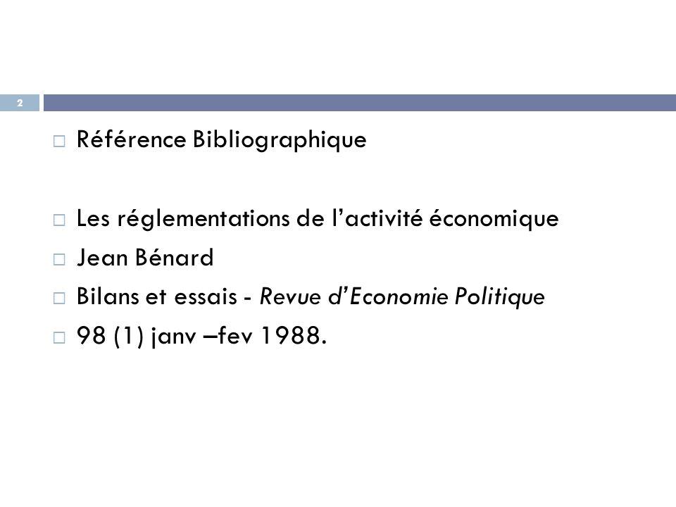  Référence Bibliographique  Les réglementations de l'activité économique  Jean Bénard  Bilans et essais - Revue d'Economie Politique  98 (1) janv