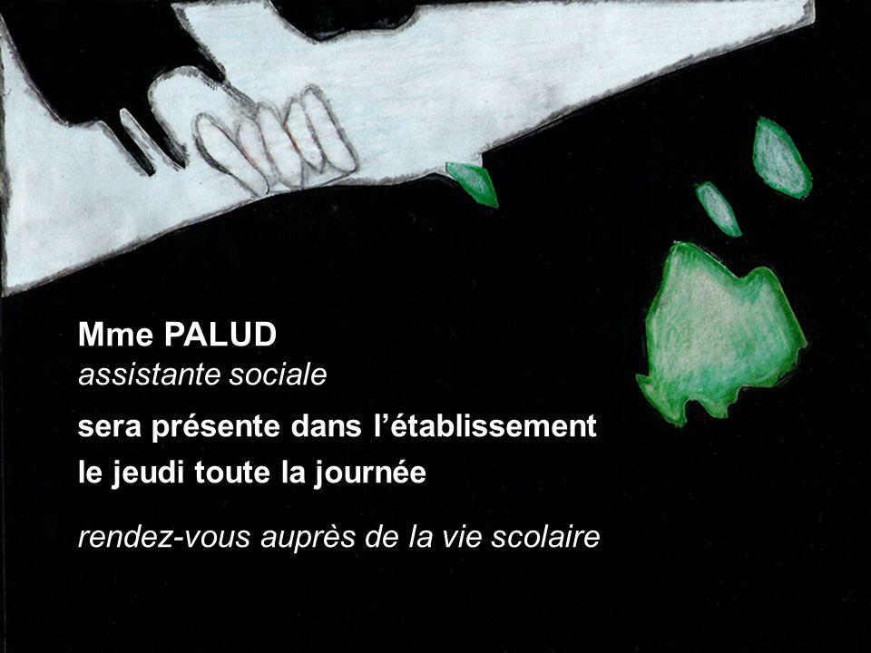 Mme PALUD assistante sociale sera présente dans l'établissement le jeudi toute la journée rendez-vous auprès de la vie scolaire