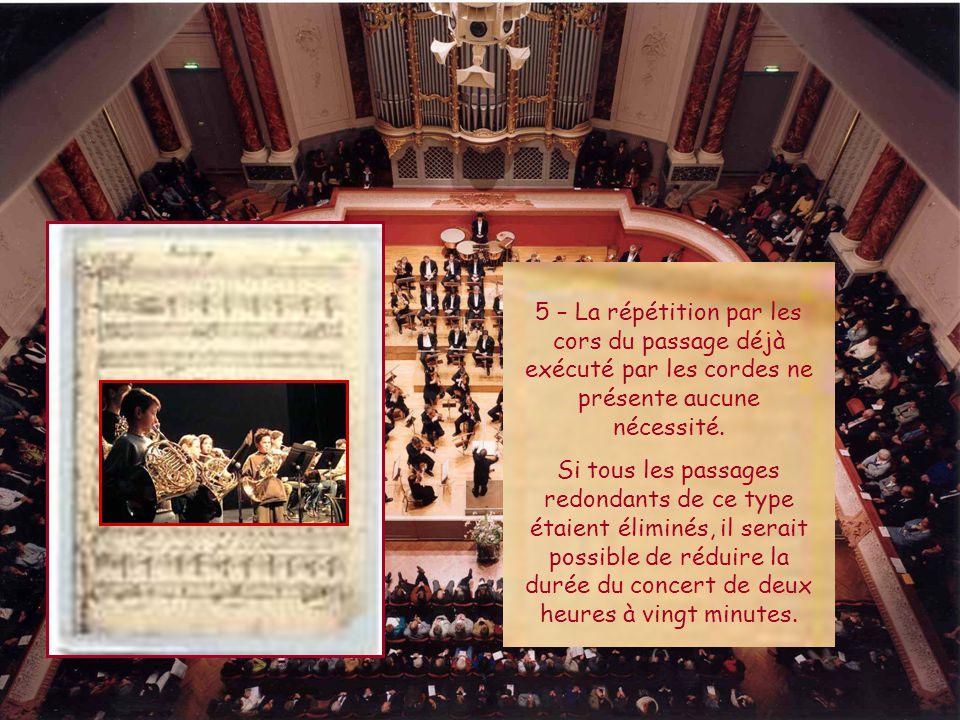 5 – La répétition par les cors du passage déjà exécuté par les cordes ne présente aucune nécessité.