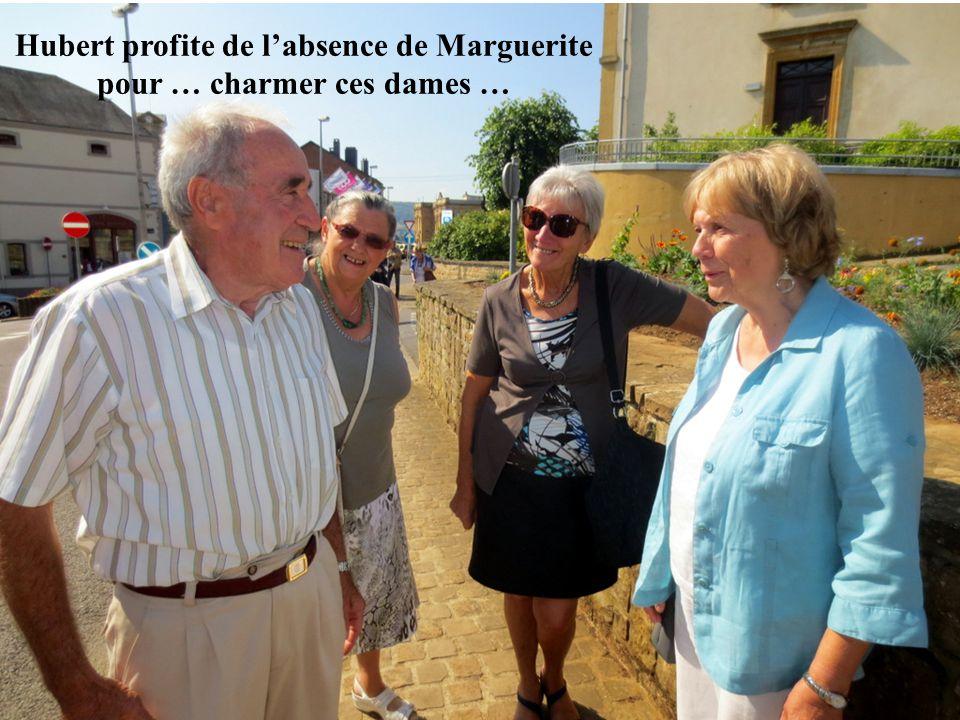 Hubert profite de l'absence de Marguerite pour … charmer ces dames …