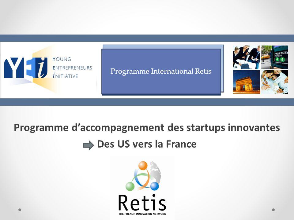 Programme d'accompagnement des startups innovantes Des US vers la France Programme International Retis