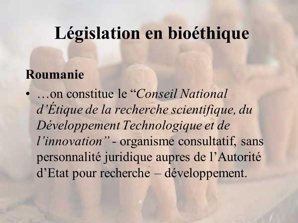 Roumanie …on constitue le Conseil National d'Étique de la recherche scientifique, du Développement Technologique et de l'innovation - organisme consultatif, sans personnalité juridique aupres de l'Autorité d'Etat pour recherche – développement.