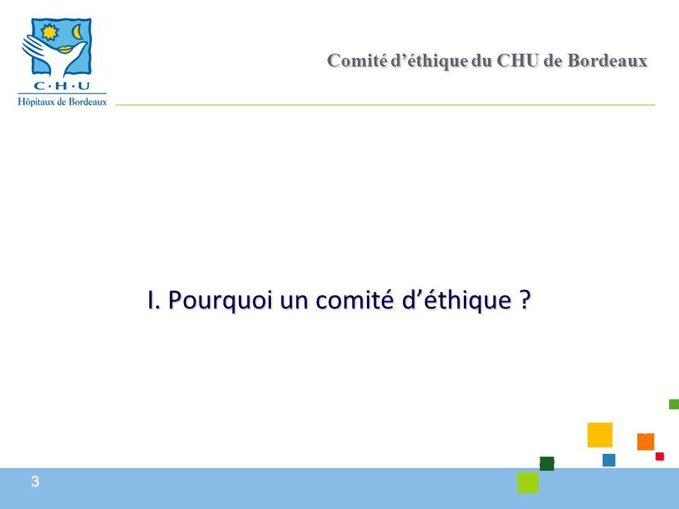 14 Comité d'éthique du CHU de Bordeaux Le fonctionnement du comité d'éthique  En urgence  Saisine du conseil opérationnel  Commission existante  Commission ad hoc  Avis soumis au conseil opérationnel avant transmission aux demandeurs