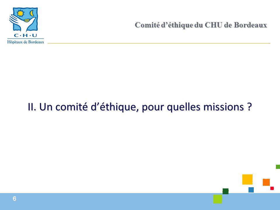6 Comité d'éthique du CHU de Bordeaux II. Un comité d'éthique, pour quelles missions ?