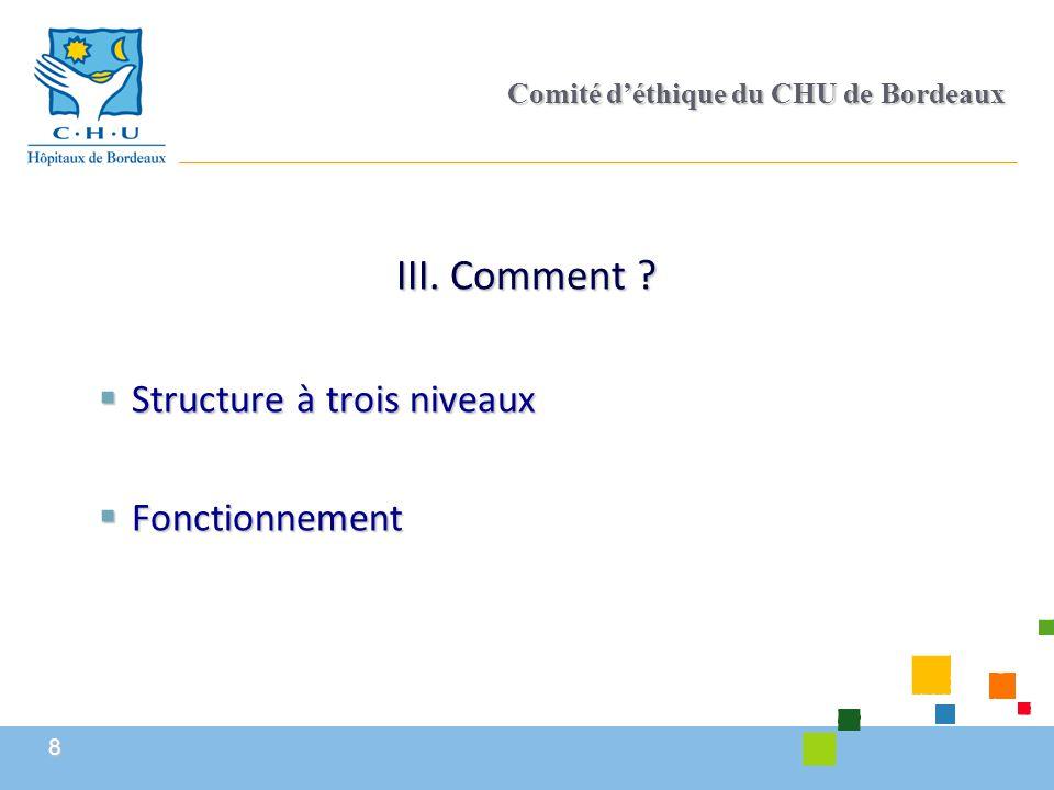 9 Comité d'éthique du CHU de Bordeaux Le comité de pilotage  Fonctions :  Compétence générale de gestion des moyens  Compétence de politique générale dans le domaine de l'éthique  Compétence d'avis et de proposition en matière de conventions ou de nominations