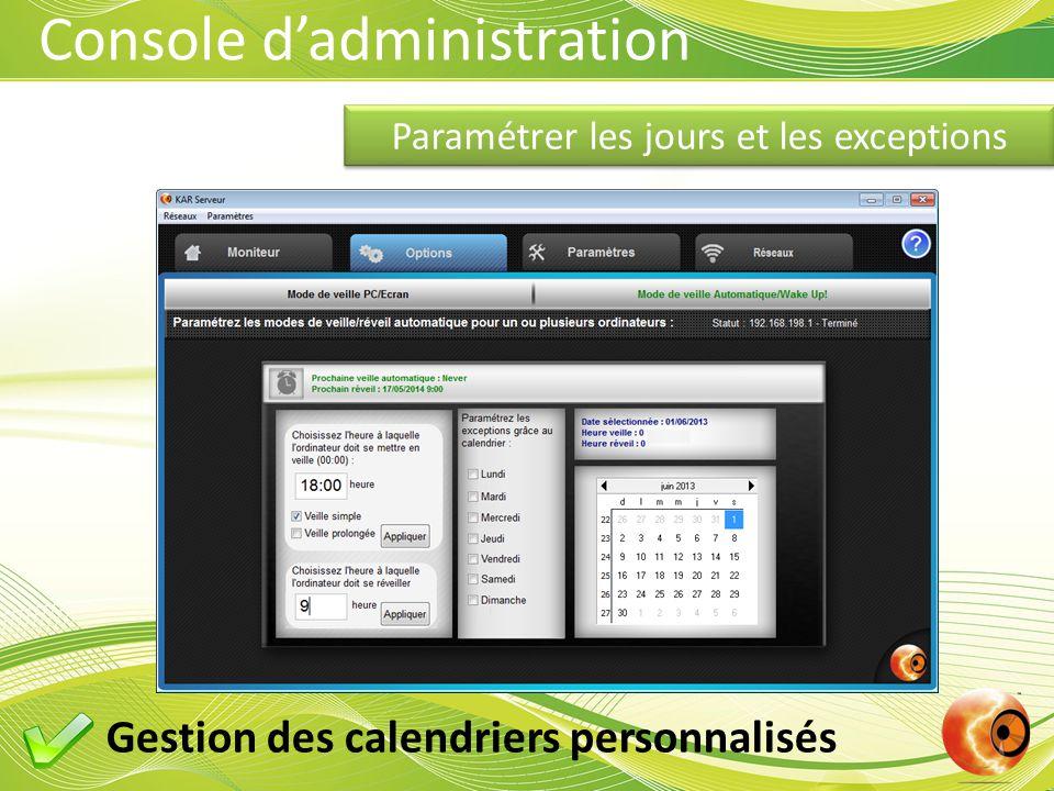Console d'administration Paramétrer les jours et les exceptions Gestion des calendriers personnalisés