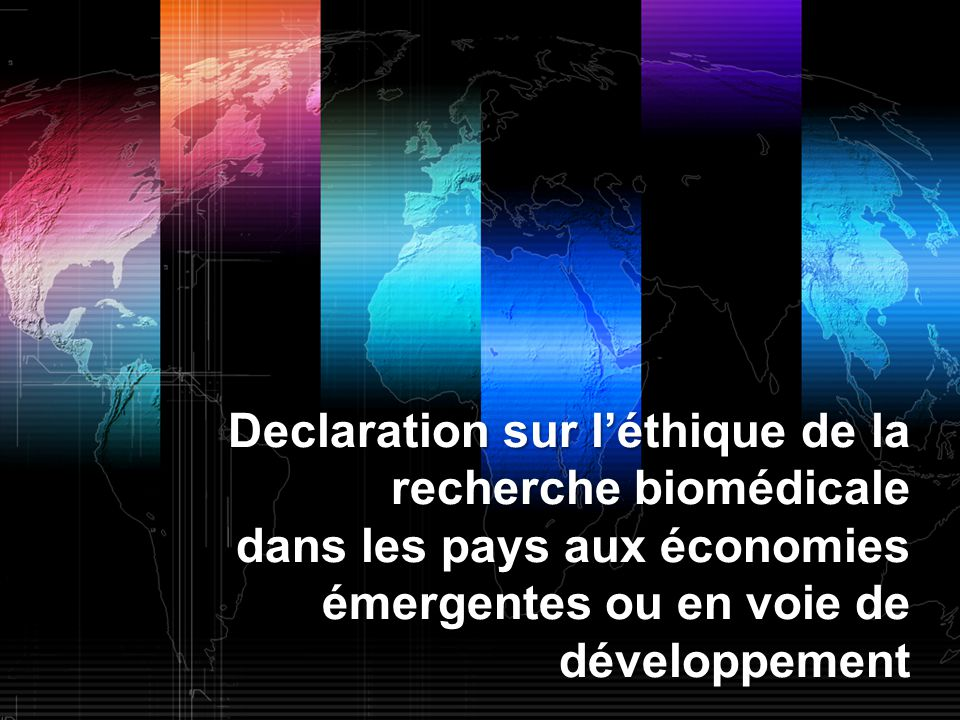Declaration sur l'éthique de la recherche biomédicale dans les pays aux économies émergentes ou en voie de développement