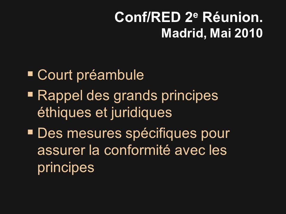  Court préambule  Rappel des grands principes éthiques et juridiques  Des mesures spécifiques pour assurer la conformité avec les principes Conf/RED 2 e Réunion.