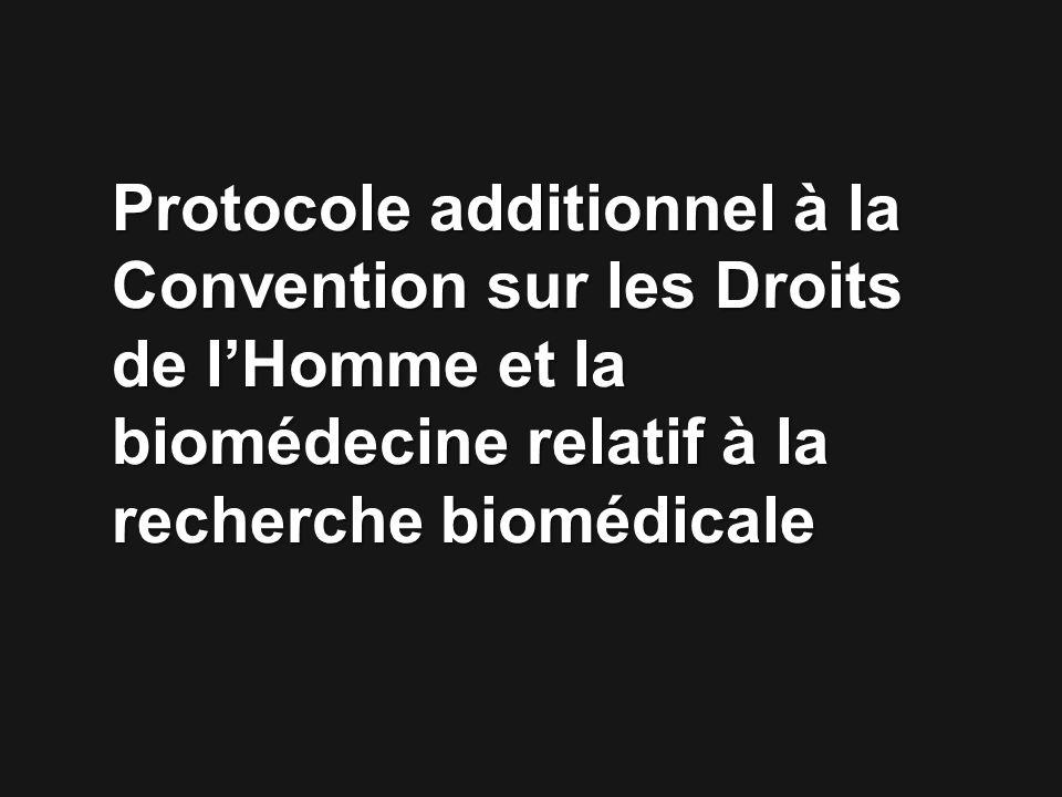 Protocole additionnel à la Convention sur les Droits de l'Homme et la biomédecine relatif à la recherche biomédicale