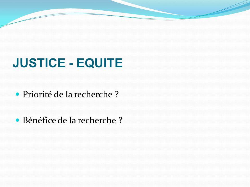 JUSTICE - EQUITE Priorité de la recherche Bénéfice de la recherche