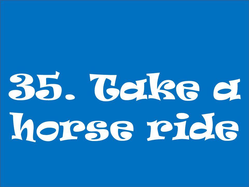 35. Take a horse ride