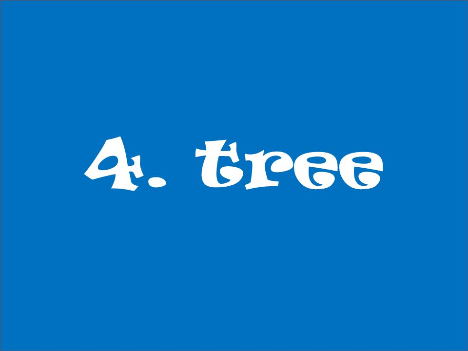 4. tree