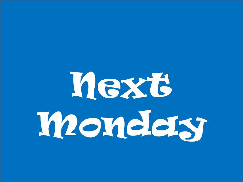Next Monday