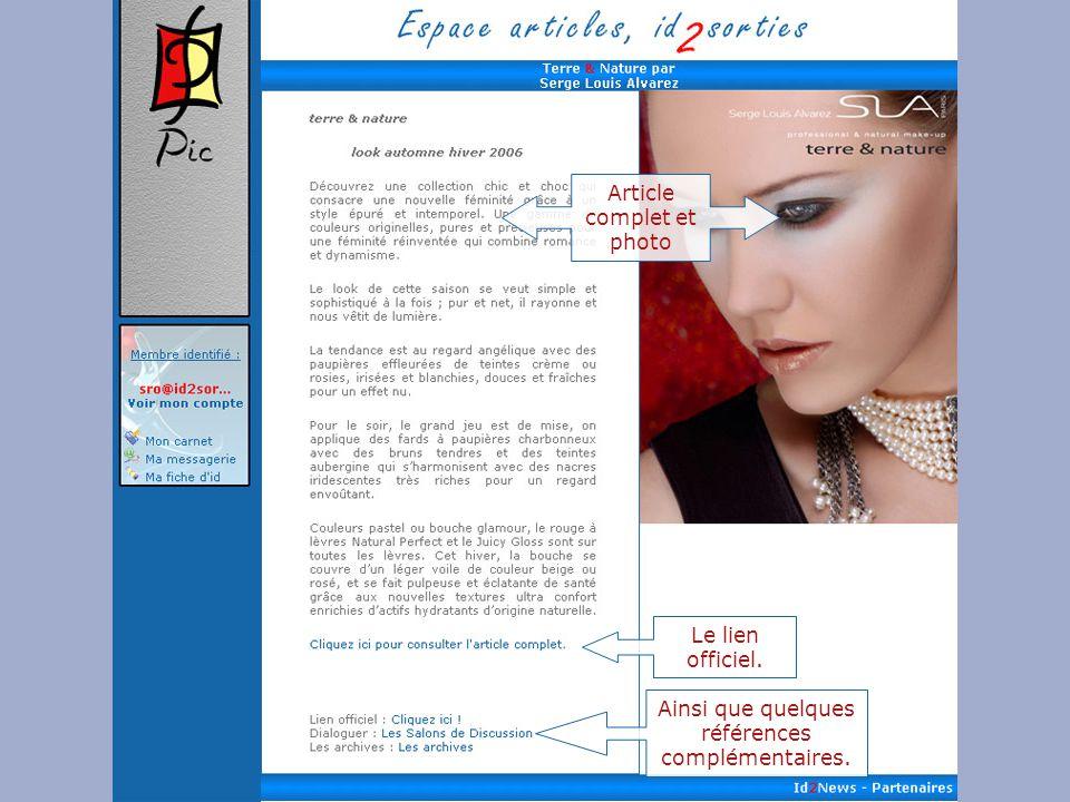 Id 2 sorties http://www.id2sorties.comhttp://www.id2sorties.comid2sorties sur le Web, 1fo@id2sorties.comContact technique, sro@id2sorties.comContact commercial 1fo@id2sorties.com sro@id2sorties.com Retrouver toutes les démonstrations du site à l'aide de ces liens : J'effectue une recherche par département et activitéJ'effectue une recherche par département et activité, J'effectue une recherche personnalisée, Je me laisse tenter par les suggestions dans ma région, Je participe à la vie du site et aux discussions, Je gère mon compte et mon espace client, Mes outils, moi membre du site, Mes communications événementielles, mes NewsLetters.
