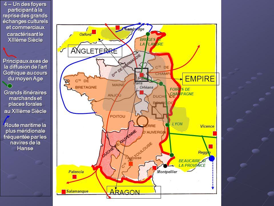 A RAGON A NGLETERRE EMPIRE 4 – Un des foyers participant à la reprise des grands échanges culturels et commerciaux caractérisant le XIIIème Siècle Pri