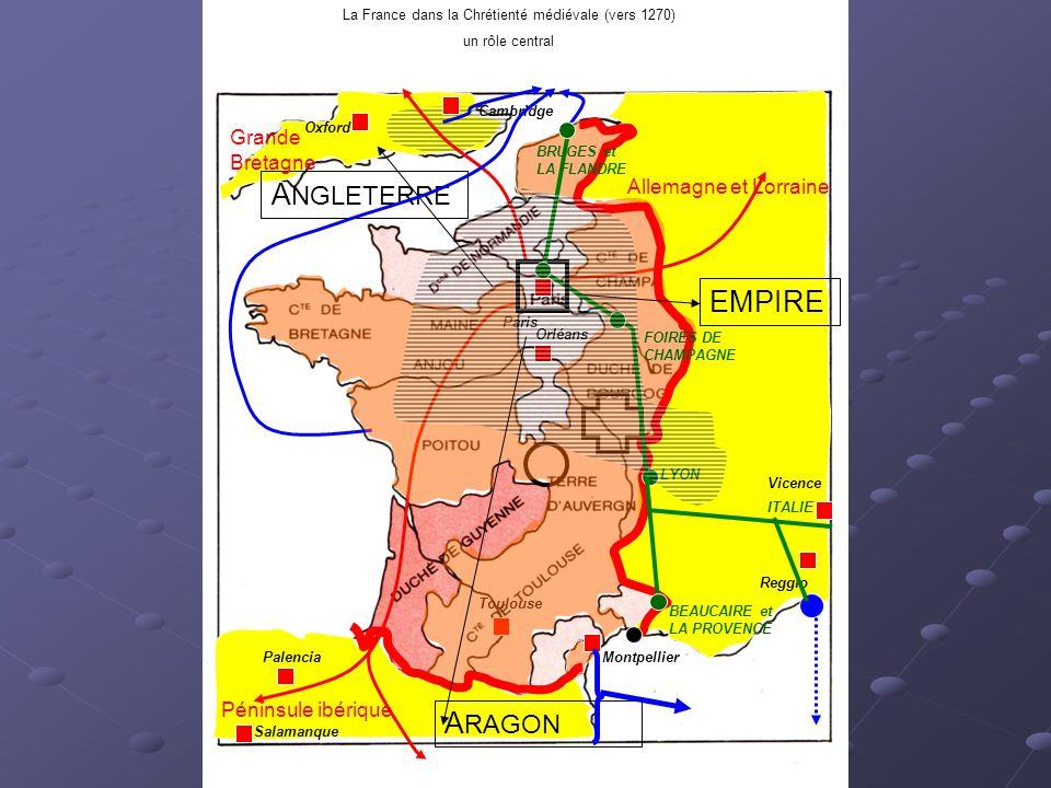 A RAGON A NGLETERRE EMPIRE Toulouse Montpellier Orléans Cambridge Oxford Palencia Salamanque Vicence Reggio Paris LYON BEAUCAIRE et LA PROVENCE BRUGES