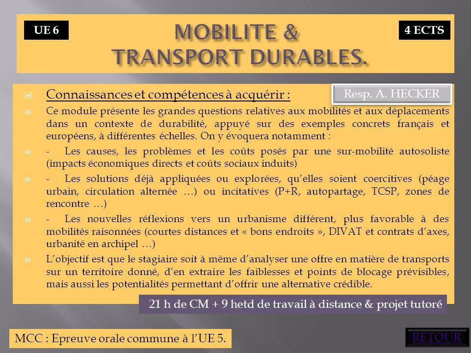  Connaissances et compétences à acquérir :  Ce module présente les grandes questions relatives aux mobilités et aux déplacements dans un contexte de