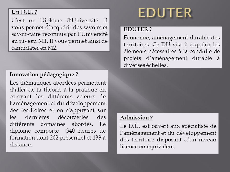 Un D.U. ? C'est un Diplôme d'Université. Il vous permet d'acquérir des savoirs et savoir-faire reconnus par l'Université au niveau M1. Il vous permet