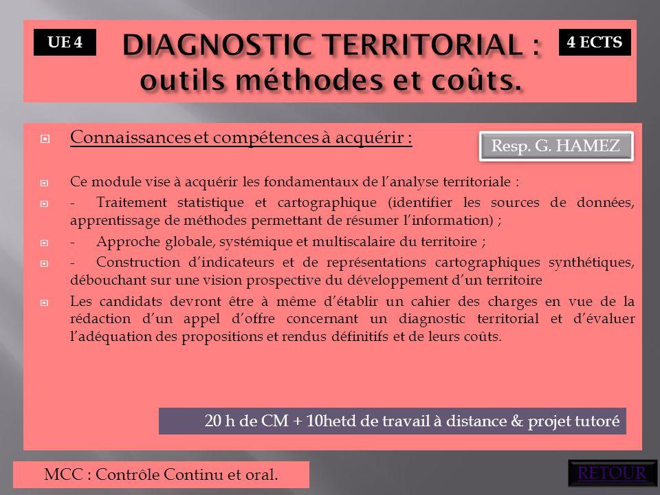  Connaissances et compétences à acquérir :  Ce module vise à acquérir les fondamentaux de l'analyse territoriale :  -Traitement statistique et cart