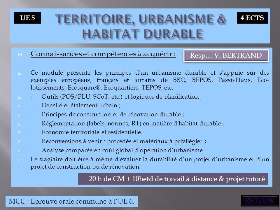  Connaissances et compétences à acquérir :  Ce module présente les principes d'un urbanisme durable et s'appuie sur des exemples européens, français
