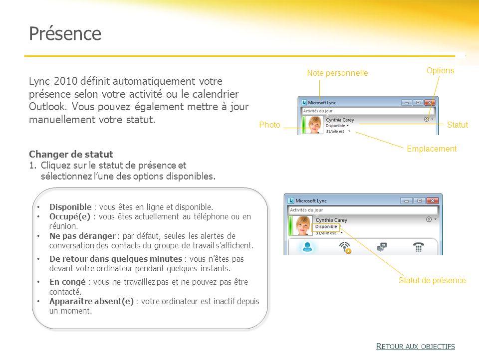 Présence Lync 2010 définit automatiquement votre présence selon votre activité ou le calendrier Outlook.